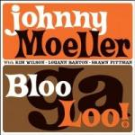 Johnny Moeller, BlooGaLoo!
