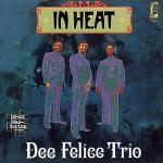 Dee Felice Trio, In Heat