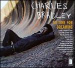 Charles Bradley, No Time For Dreaming