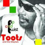 Toots & The Maytals, Flip & Twist